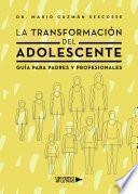 La Transformación del Adolescente