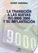 La transición a las nuevas ISO 9000:2000 y su implantación