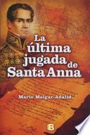 La última jugada de Santa Anna