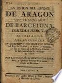 La Union del reyno de Aragon con el condado de Barcelona