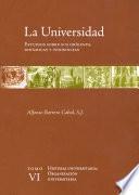 La universidad. Estudios sobre sus orígenes, dinámicas y tendencias