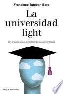 La universidad light