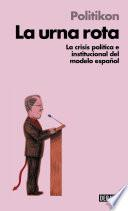 La urna rota (Libros para entender la crisis)