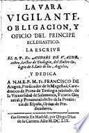 La vara vigilante, obligacion y oficio del Principe eclesiastico
