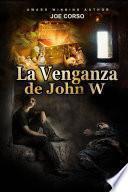 La Venganza de John W.