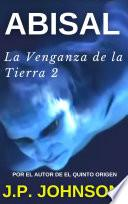 LA VENGANZA DE LA TIERRA 2. Abisal