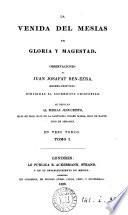 La venida del Mesías en gloria y magestad, observaciones de Juan Josafat Ben-Ezra. [Followed by] Carta apologetica, por J. Valdivieso