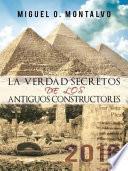 LA VERDAD SECRETOS DE LOS ANTIGUOS CONSTRUCTORES