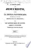 La Verdadera Esposa de Jesucristo, ó sea la monja santificada por medio de las virtudes propias de una religiosa ... Traducida por un sacerdote Mexicano. [With plates.] tom. 1