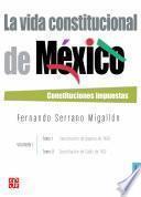 La vida constitucional de México. Vol. I, tomos I y II
