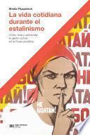 La vida cotidiana durante el estalinismo