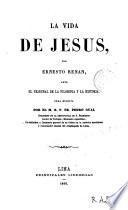 La Vida de Jesus, por Ernesto Renan, ante el tribunal de la filosofía y la historia