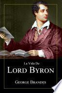 La Vida de Lord Byron: Grandes Biografías en Español