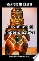 La vida en el imperio azteca