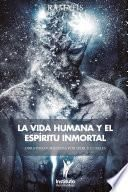 La Vida Humana y el Espíritu Inmortal