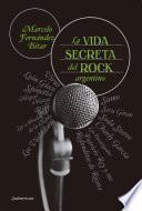 La vida secreta del rock argentino