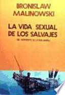 LA VIDA SEXUAL DE LOS SALVAJES : DEL NOROESTE DE LA MELANESIA