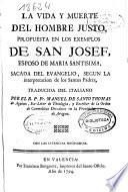 La vida y muerte del Hombre Justo, propuesta en los exemplos de San Josef ...