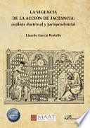 La vigencia de la acción de jactancia: análisis doctrinal y jurisprudencial.