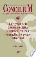 La vigencia de la tradición profética y sapiencial contra la corrupción, y el pecado estructural. Concilium 358 (2014)