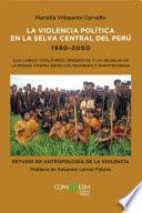 La violencia política en la selva central del Perú 1980-2000