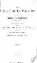 La Virgen de la Paloma: Drama en cinco actos y en prosa y verso, etc