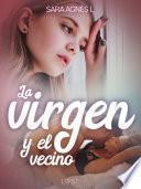 La virgen y el vecino - una novela corta erótica
