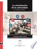 La virtualización de la universidad en América Latina