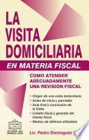 LA VISITA DOMICILIARIA EN MATERIA FISCAL 2018