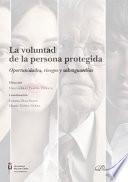 La voluntad de la persona protegida.Oportunidades, riesgos y salvaguardias
