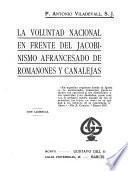 La Voluntad nacional en frente del jacobinismo afrancesado de Romanones y Canalejas