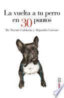 La vuelta a tu perro en 30 puntos