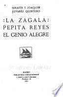 La zagala ; Pepita Reyes ; El genio alegre