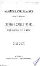 La Zona comprendida entre los Ríos Chixoy y Santa Isabel es de Guatemala y no de Méjico