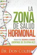 La zona de salud hormonal / Dr. Colbert's Hormone Health Zone