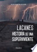 Lacanes. Historia de una superviviente