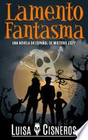 Lamento Fantasma: Una novela en español de misterio cozy