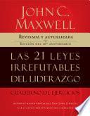 Las 21 leyes irrefutables del liderazgo, cuaderno de ejercicios
