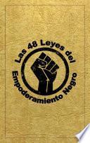 Las 48 Leyes Del Empoderamiento Negro