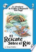 Las Adventuras de Freddie el Dragoncito Vota Fuego: El Rescate Sobre el Rio