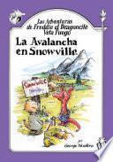 Las Adventuras de Freddie el Dragoncito Vota Fuego: La Avalancha en Snowville