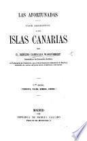 Las Afortunadas. Viaje descriptivo a las islas Canarias ... Ier grupo, Tenerife, Palma, Gomera, Hierro