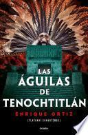 Las águilas de Tenochtitlán