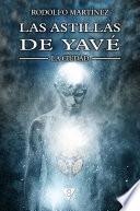 Las astillas de Yavé