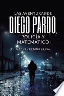 Las aventuras de Diego Pardo, policía y matemático