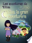 Las aventuras de Eliza: Eliza, la gran aventurera