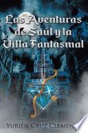 Las Aventuras de Saúl y la Villa Fantasmal