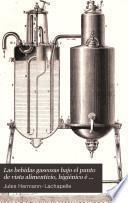 Las bebidas gaseosas bajo el punto de vista alimenticio, higiénico é industrial :guia práctica del fabricante y del consumidor