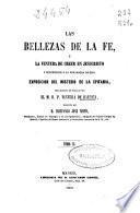 Las bellezas de la Fe o La ventura de creer en Jesucristo y pertenecer a la verdadera Iglesia: (1860. 485 p.)