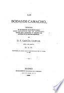 Las Bodas de Camacho. Episodio de la inmortal novela de Cervantes, Don Quijote de la Mancha, etc. [A drama in verse.]